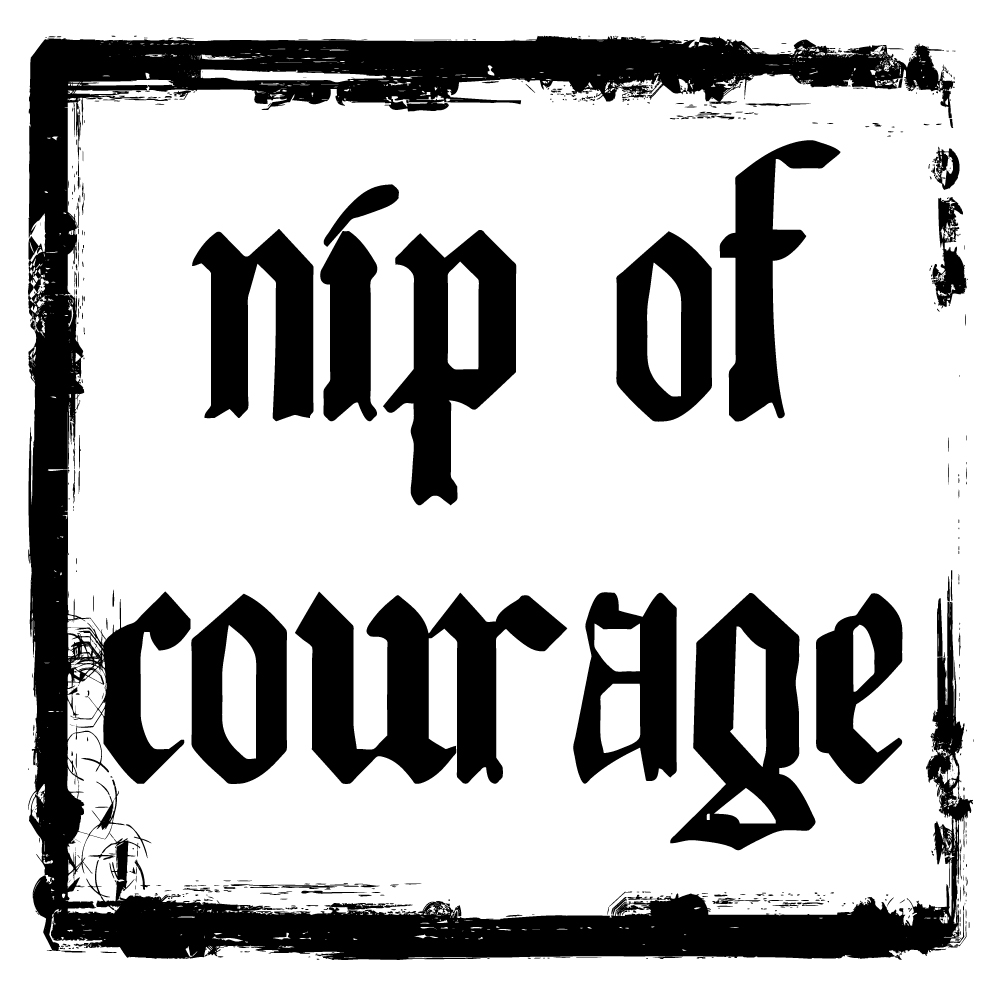 Nip of Courage