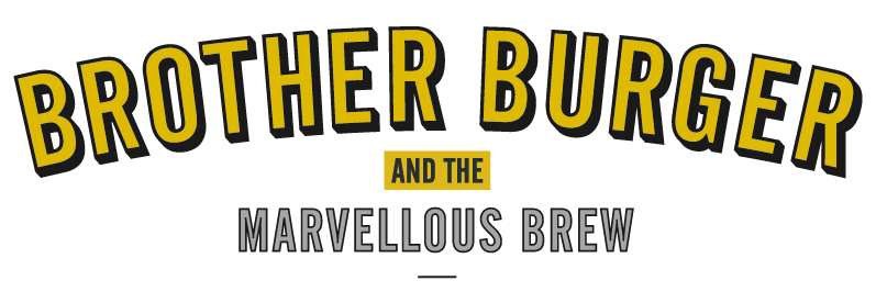 Brother Burger and The Marvellous Brew
